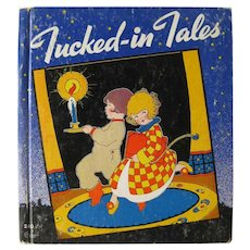 Tucked In Tales Children's Book - Color Illustrations - 1940s Kids Book