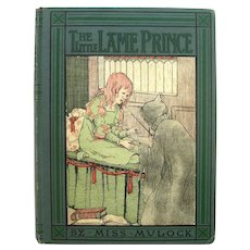 The Little Lame Prince Early 1900 Edition Illustrated by Anne Merriman Peck - Collectible Childrens Fiction Book
