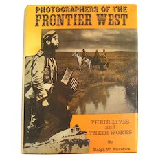 Photographers of The Frontier West Vintage Photography Book By Ralph Andrews - Vintage Photographs