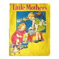 Little Mothers Childrens Illustrated Book - Collectible Children's Books - Nell Hott Illustrator - Nursery Decor