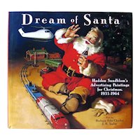Dream Of Santa Haddon Sundblom's Christmas Paintings 1931 to 1964 - Gift Book - Holiday Advertising - Coca Cola Ads
