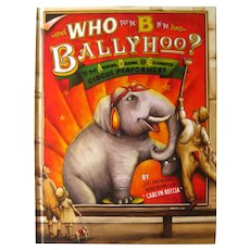 Who Put The B In The Ballyhoo Circus ABC Book - Circus Collectors Book - Children's Books