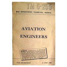 TM 5-255 Aviation Engineers War Department Manual April 1944, Original Edition World War II, Aviation History