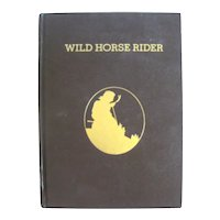 Wild Horse Rider Biography Of The Last Bronco Rider - The Wild West