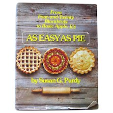 Easy As Pie Vintage Baking Cook Book by Susan Purdy - Pie and Pastry Recipes
