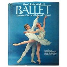 The Colorful World Of Ballet - Dance History Book - Ballet Teacher - Edward Thorpe