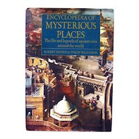 Encyclopedia Of Mysterious Places - The Life and Legends of Ancient Sites Around The World - World History