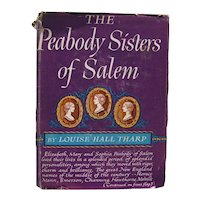 The Peabody Sisters Of Salem by Louise Hall Tharp - Nathaniel Hawthorne - Early American History