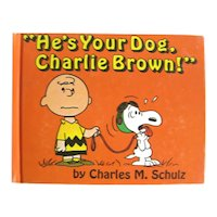1968 He's Your Dog Charlie Brown Charles M Schulz Stated First Edition Peanuts Characters - Collectible Retro Mint Condition