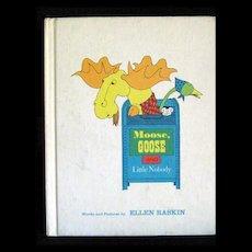 Vintage Book -- Moose, Goose & LIttle Nobody Parent's Press