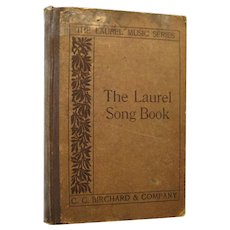 1912 Laurel Song Book Vintage Choral Book / Vintage Music Book