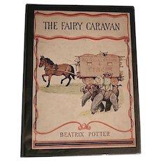 The Fairy Caravan: Beatrix Potter/1929/Publ: David McKay, Phila., PA/First Edition