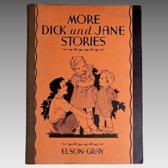 More Dick and Jane Stores/ Elson-Gray reader/ 1934