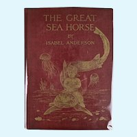 The Great Sea Horse, First Edition, 1909