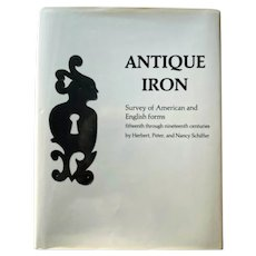 Antique Iron by Schiffer: American & English Forms, 15th through 19th Centuries