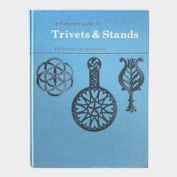 A Collector's Guide To Trivets & Stands, Kelly & Ellwood, 1990