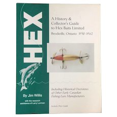 Reference Book Vintage Fishing Lures HEX A History & Collector's Guide To Hex Baits Limited Brockville Ontario 1930 - 1962