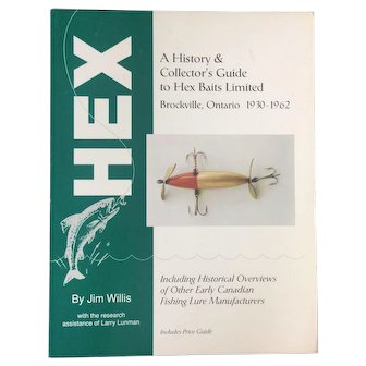 Book Vintage Fishing Lures HEX A History & Collector's Guide To Hex Baits Limited Brockville Ontario 1930 - 1962 Reference