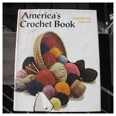 America's Crochet Book by G. Taylor 1972 Good Condition