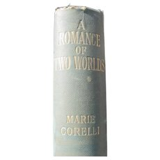 1st Edition A Romance of Two Worlds 1896 Printing by Marie Corelli