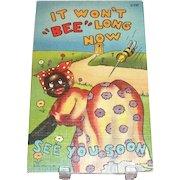 "Black Americana: It Won't ""Bee"" Long Now Postcard - Marked"