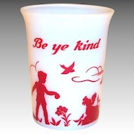 Hazel Atlas Children's: Be Ye Kind Milk Glass Tumbler