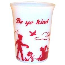 Hazel Atlas Children's: Be Ye Kind Glass Milk Tumbler