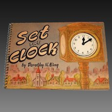 Set The Clock Book By Dorothy N. King, 1946