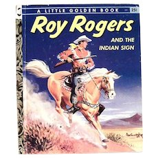 Little Golden Children's Books: Roy Rogers And The Indian Sign - 1956, A Edition