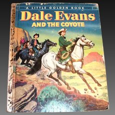 Little Golden Book: Dale Evans And The Coyote Children's Book - 1956