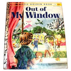 Little Golden Book: Out Of My Window, 1955, A Edition