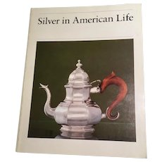 Silver in American Life: Selections from the Mabel Brady Garvan Collection Yale University