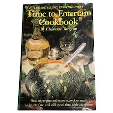 Saturday Evening Post Time to Entertain Cookbook by Charlotte Turgeon 1st Edition
