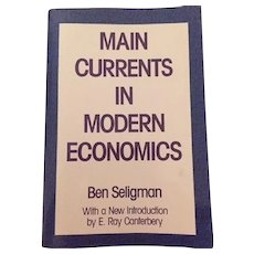 Main Currents in Modern Economics by Seligman, Ben B.