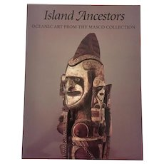 Island Ancestors: Oceanic Art from the Masco Collection, First Edition by Allen Wardell