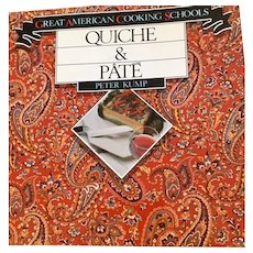 Quiche & Pate by Peter Kump Great American Cooking School, 1996 1st Edition