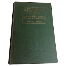 A Practical Course in Roof Framing Antique Book by Van Gaasbeek, 1st Edition 1928