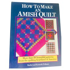 How to Make an Amish Quilt 1st Edition Rachel and Kenneth Pellman