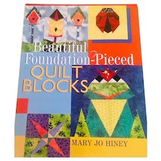 Beautiful Foundation Pieced Quilt Blocks by Mary Jo Hiney