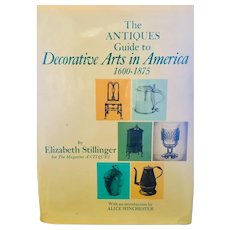The Antiques Guide to Decorative Arts in America 1600-1875 by Elizabeth Stillinger