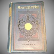 Architects of Fate, 1st Edition by Orison Swett  Marden, Thomas Nelson and Sons,1896