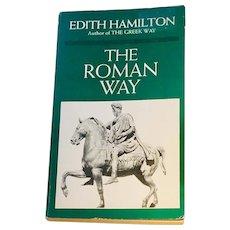 The Roman Way by Edith Hamilton Copyright 1932, renewed 1960