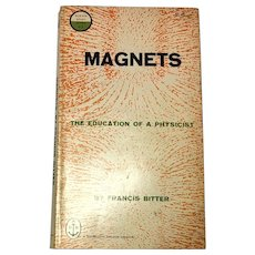 Magnets  The Education of a  Physicist Francis Bitter 1959