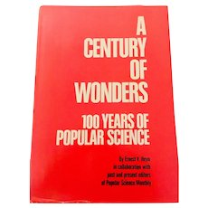 A Century of Wonders 100 Years of Popular Science by Ernest Heyn 1972