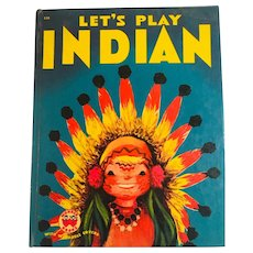Let's Play Indian Wonder Book by Madye Lee Chastain, 1950