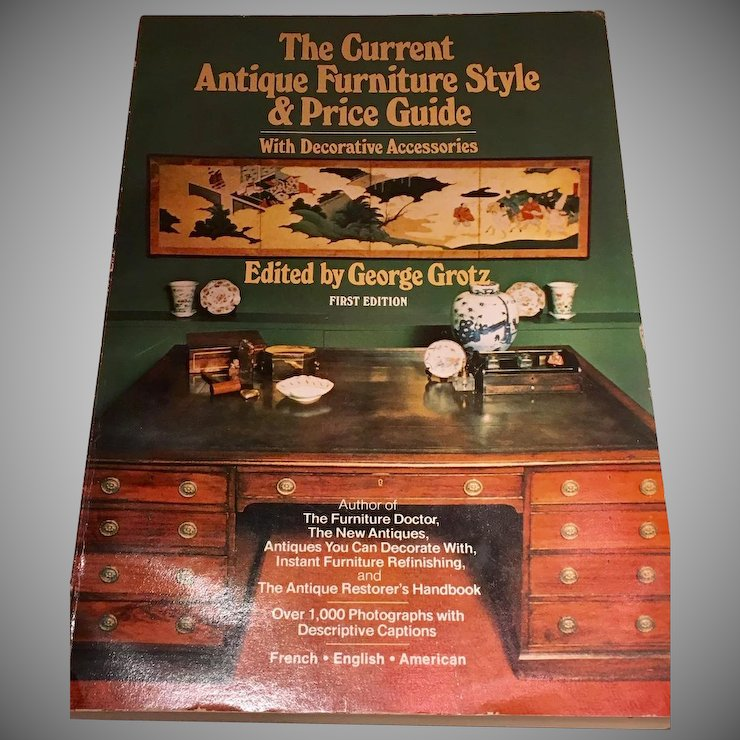 antique furniture price guide The Current Antique Furniture Style and Price Guide First Edition  antique furniture price guide