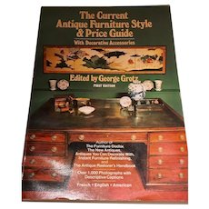 The Current Antique Furniture Style and Price Guide First Edition Editor George Grotz