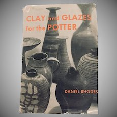 Clay and Glazes for the Potter 1st edition  Daniel Rhodes, 1957