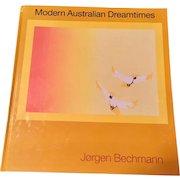 Modern Australian Dreamtimes by Jorgen Bechmann, 1st Edition