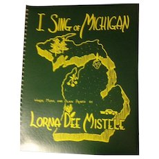 I Sing of Michigan 1st Edition by Lorna Dee Mistele in Fine Collectible Condition